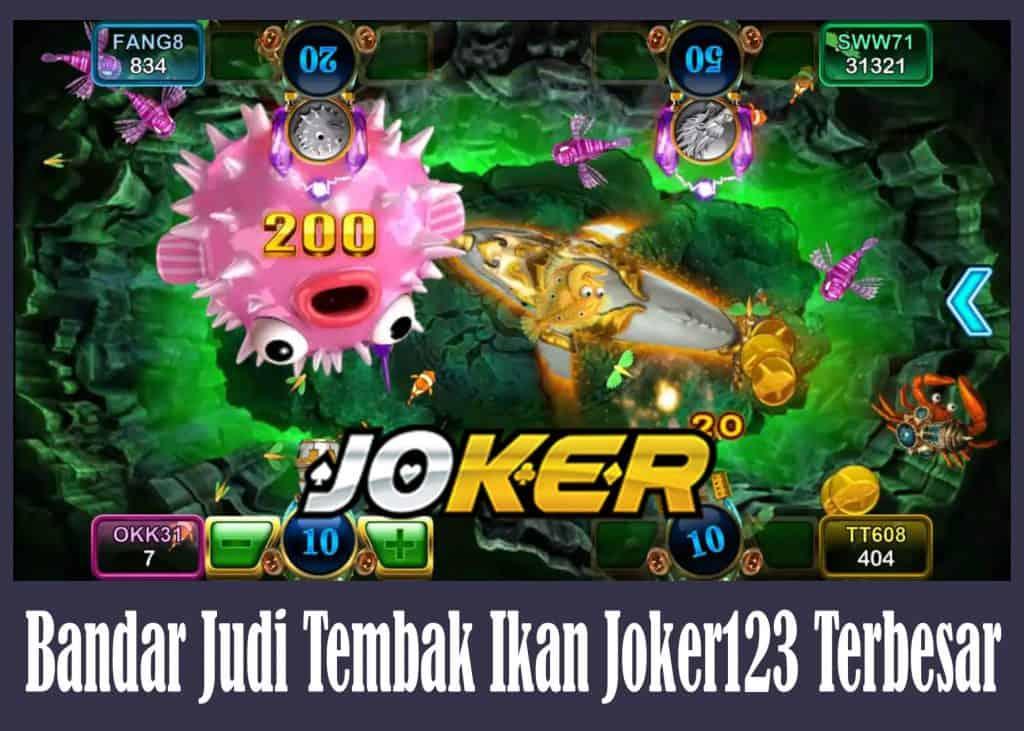 Bandar Judi Tembak Ikan Joker123 Terbesar